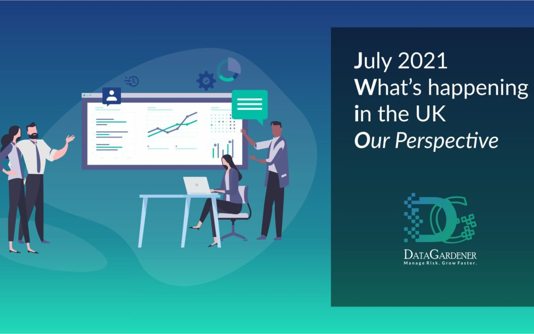 July 2021 What's happening in the UK – Our Perspective