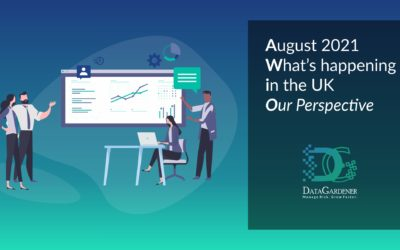 August 2021 What's happening in the UK – Our Perspective